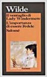 Il ventaglio di Lady Windermere - L'importanza di essere fedele - Salomé - Oscar Wilde, Guido Almansi, Claude Béguin