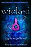 Wicked 2: Legacy & Spellbound (Wicked, #3-4) - Nancy Holder, Debbie Viguié