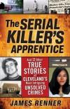 The Serial Killer's Apprentice - James Renner