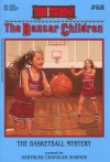 The Basketball Mystery - Gertrude Chandler Warner
