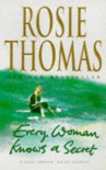 Every Woman Knows a Secret - Rosie Thomas