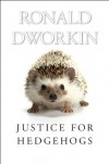 Justice for Hedgehogs - Ronald Dworkin