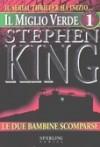 Il miglio verde, Volume 1: Le due bambine scomparse - Tullio Dobner, Stephen King
