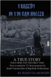 Tragedy in Tin Can Holler - Rozetta Mowery