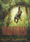 Threatened - Eliot Schrefer