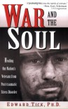 War and the Soul: Healing Our Nation's Veterans from Post-traumatic Stress Disorder - Edward Tick, Tick
