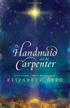 The Handmaid and the Carpenter - Elizabeth Berg