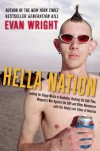 Hella Nation: Looking for Happy Meals in Kandahar, Rocking the Side Pipe, Wingnut's WarAgainst the GAP, and Other Adventures with the Totally Lost Tribes of America - Evan Wright
