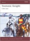 Teutonic Knight: 1190-1561 - David Nicolle