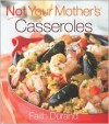 Not Your Mother's Casseroles - Faith Durand