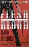 Flesh and Blood, Dark Desires : Erotic Tales of Crime and Passion (Flesh & Blood, Vol. 2) - Max Allan Collins, Jeff Gelb, John Lutz, Bill Pronzini, Wendi Lee, Richard S. Meyers, Matthew V. Clemens, Paul Bishop, Marthayn Pelegrimas, Alan Ormsby, Mickey Spillane, O'Neil de Noux, Stephen Mertz, Jon L. Breen, Martin Meyers, Catherine Dain, Bill Crider, Jeremiah Heal