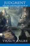 Judgment Rising: The Rys Chronicles Book III - Tracy Falbe