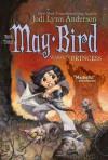 May Bird, Warrior Princess: Book Three - Jodi Lynn Anderson