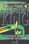 Il miglio verde, Volume 4: La strana morte di Eduard Delacroix - Tullio Dobner, Stephen King