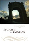 Stoicism and Emotion - Margaret R. Graver