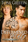 Determined Mate (Holland Brothers, #2) - Toni Griffin