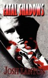 Fatal Shadows (Adrien English Mystery, #1) - Josh Lanyon