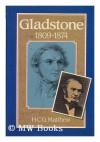 Gladstone 1809-1874 - H. C. G. Matthew
