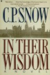 In Their Wisdom - C.P. Snow
