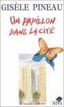 Un Papillon dans la Cité - Gisèle Pineau