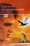 Le Canard de bois. Les fils de la liberte I - Louis Caron