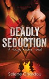 Deadly Seduction (A Rough Riders MC Novel) (The Rough Riders Series) (Volume 1) - Selene Chardou
