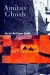In An Antique Land - Amitav Ghosh