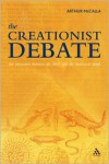 The Creationist Debate: The Encounter between the Bible and the Historical Mind - Arthur McCalla