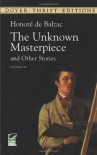 The unknown masterpiece and other stories - Honoré de Balzac