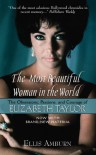 The Most Beautiful Woman in the World: The Obsessions, Passions, and Courage of Elizabeth Taylor - Ellis Amburn
