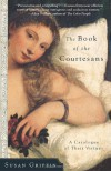 The Book of the Courtesans: A Catalogue of Their Virtues - Susan Griffin