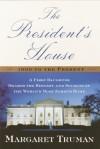 The President's House - Margaret Truman