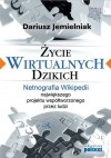 Życie wirtualnych dzikich - Dariusz Jemielniak