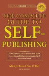 The Complete Guide to Self-Publishing: Everything You Need to Know to Write, Publish, Promote and Sell Your Own Book - Marilyn Ross;Sue Collier