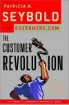 The Customer Revolution - Patricia B. Seybold;Ronni T. Marshak