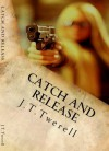 Catch and Release - J.T. Twerell