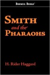 Smith and the Pharaohs - H. Rider Haggard