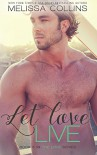 Let Love Live (The Love Series) (Volume 5) - Melissa Collins