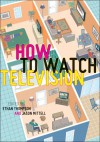 How To Watch Television -