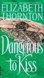 Dangerous to Kiss - Elizabeth Thornton