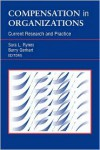Compensation in Organizations: Current Research and Practice - Sara L. (Ed.) L. Rynes,  Barry (Ed.) Gerhart,  Barry A. Gerhart (Editor)