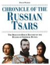Chronicle of the Russian Tsars: The Reign-By-Reign Record of the Rulers of Imperial Russia - David Warnes, Toby A. Wilkinson
