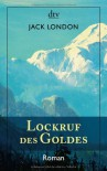Lockruf des Goldes: Roman - Jack London
