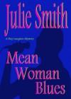 Mean Woman Blues  - Julie Smith