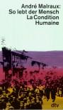 So Lebt Der Mensch. La Condition Humaine - André Malraux