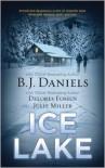 Ice Lake: Gone ColdCold HeatStone Cold - B. J. Daniels,  Julie Miller,  Delores Fossen