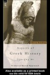 Aspects of Greek History 750?323bc: A Source-Based Approach - Terry Buckley