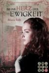Bis ins Herz der Ewigkeit - Alana Falk