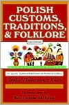 Polish Customs, Traditions, and Folklore - Sophie Hodorowicz Knab