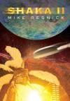 Shaka II - Mike Resnick